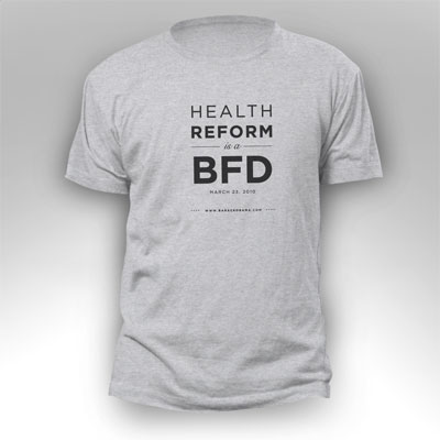 obama-health-reform-is-a-bfd-t shirt