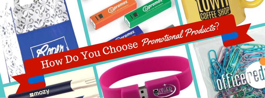 How do you choose promotional products?