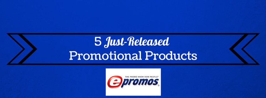 5 just released promotional products