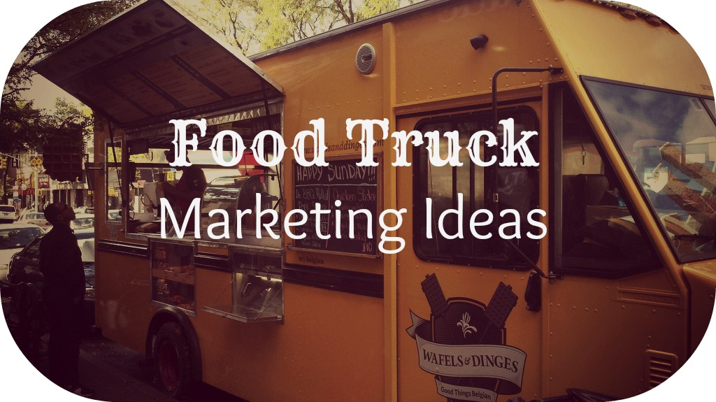 food truck marketing ideas