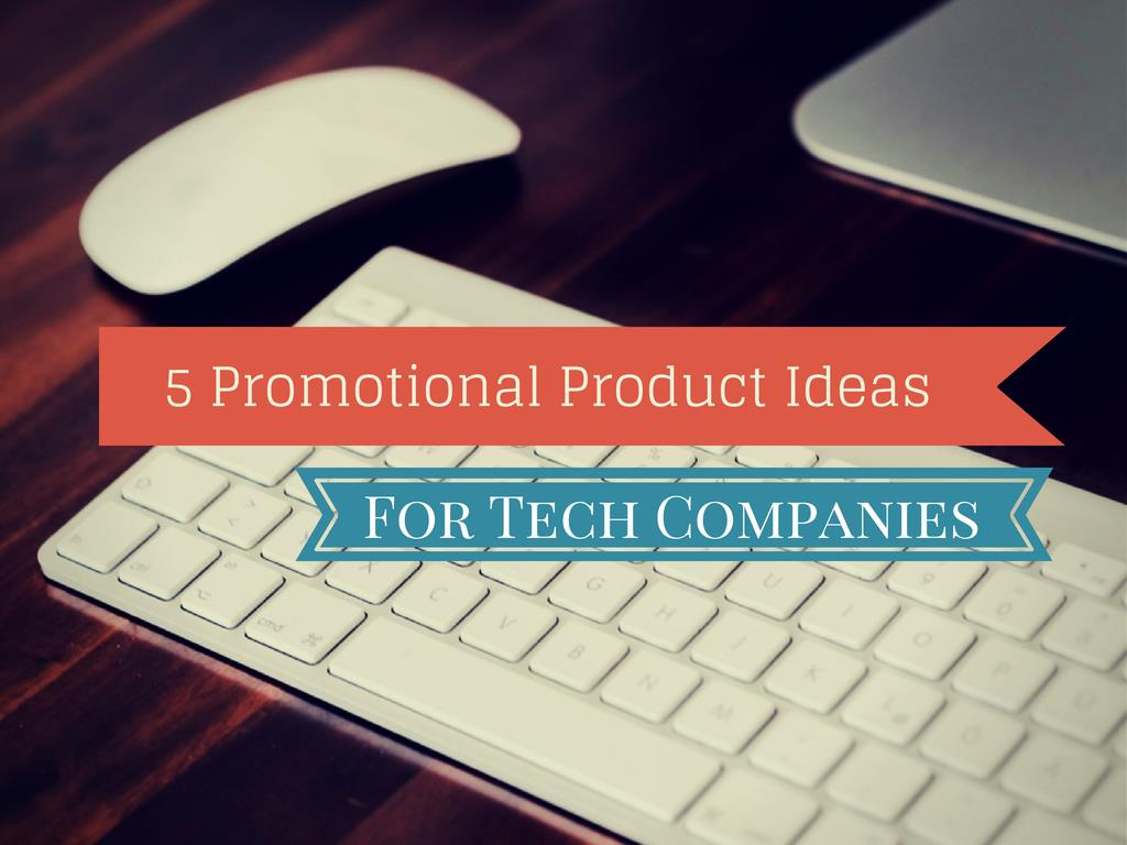 promotional product ideas for tech companies