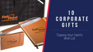 10 Corporate Gifts On Your Clients Wish List