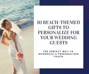 10 Beach Themed Wedding Gifts to Personalize for Your Wedding
